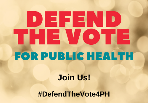 Defend the Vote for Public Health